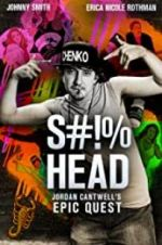 S#!%head: Jordan Cantwell\'s Epic Quest